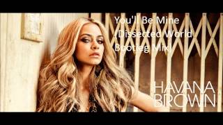 Havana Brown - You'll Be Mine (Dissected World Bootleg Mix)
