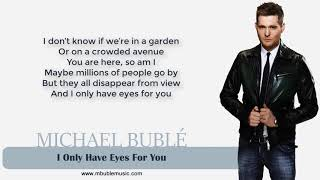 Michael Bublé   I Only Have Eyes For You [Lyrics]