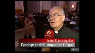 preview picture of video 'Bendición Nuevo Órgano Catedral de Segorbe - Informatiu Canal 9'