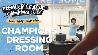 DRESSING ROOM EXCLUSIVE! | Man City Premier League Champions 2017/18