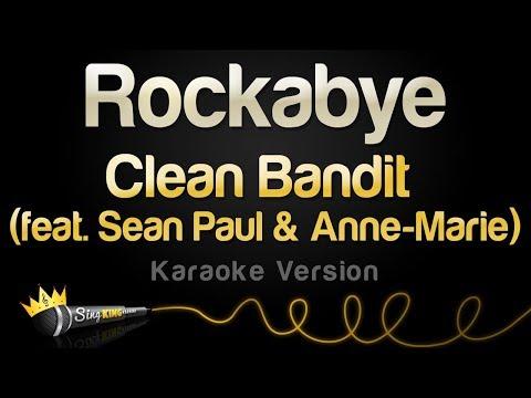 Clean Bandit ft. Sean Paul & Anne-Marie – Rockabye (Karaoke Version)