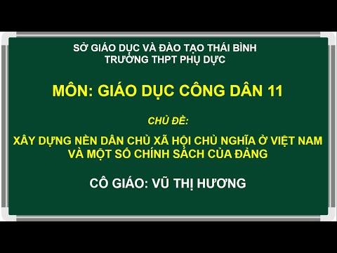 [THPT Phụ Dực] - Giáo dục công dân 11 - Bài dạy: XÂY DỰNG NỀN DÂN CHỦ XHCN Ở VIỆT NAM - Cô giáo: Vũ Thị Hương