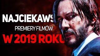 10 najbardziej wyczekiwanych filmów w 2019 roku!