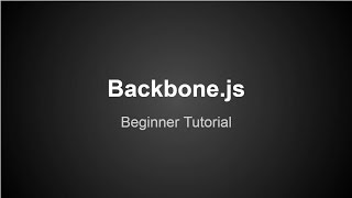 Backbone.js Beginner Tutorial
