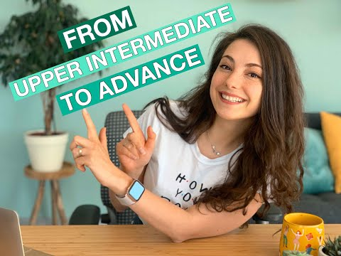 Improve Your English: From Upper Intermediate To Advanced With 5 Tips
