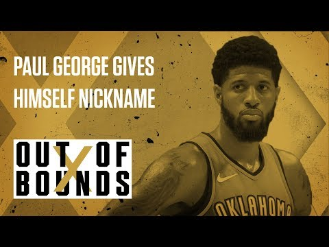 Paul George Gives Himself Nickname