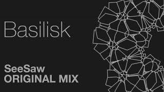 SeeSaw - Basilisk (Original Mix)
