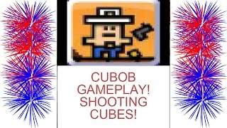 Cubob Gameplay! SHOOTING CUBES!!