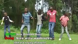 Aiya Witu wathire Ku - Jose BundaBoss