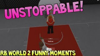 UNSTOPPABLE! [RB WORLD 2 FUNNY MOMENTS]