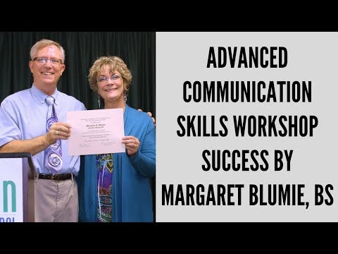 Advanced Communications Workshop Success by Margaret Blumie, BS