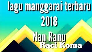 Lagu Manggarai Terbaru 2018 Mantap--Nan Ranu--Raci Koma