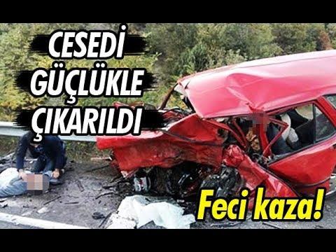 Feci kaza! Cesedi güçlükle çıkarıldı