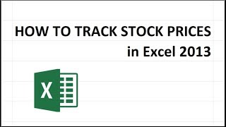 How To Track Stock Prices In Excel 2013