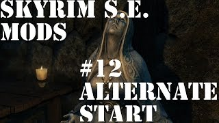 Skyrim Special Edition Mods #12: Alternate Start - Live Another Life