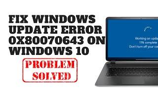 Fix Windows Update Error 0x80070643 in Windows 10/8/7 [2019