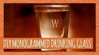 DIY Fathers Day Gift: Monogrammed Glassware