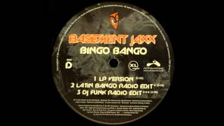 Basement Jaxx - Bingo Bango (LP Version)