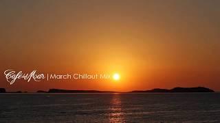 Café del Mar Ibiza Chillout Mix March 2013