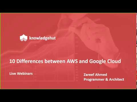 10 differences between AWS and Google Cloud by Zareef Ahmed