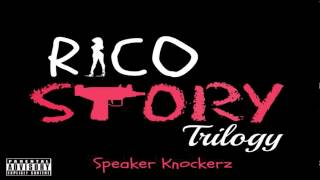Speaker Knockerz   Rico Story (Trilogy)
