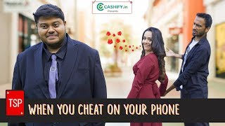 TSP's When you Cheat on your phone