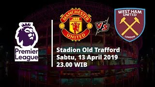 Live Streaming Liga Inggris, Manchester United Vs West Ham, Pukul 23.30 WIB