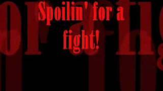 Spoilin' for a Fight Lyrics