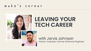 Dejando su carrera tecnológica con Jarvis Johnson // Episodio de Muko's Corner. 3