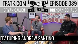 The Fighter and The Kid - Episode 389: Andrew Santino