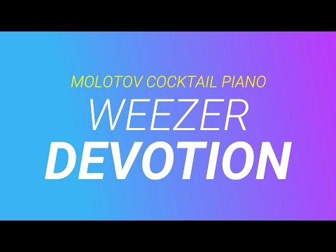 Devotion ⬥ Weezer ? cover by Molotov Cocktail Piano