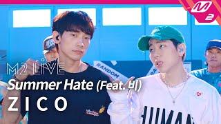 [M2 LIVE] 지코(ZICO) - Summer Hate (Feat. 비(RAIN))