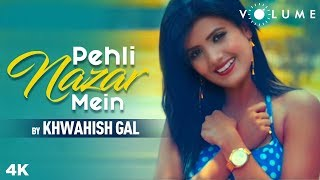 Pehli Nazar Mein By Khwahish Gal | Atif Aslam | Saif Ali Khan | Race | Bollywood Cover Songs