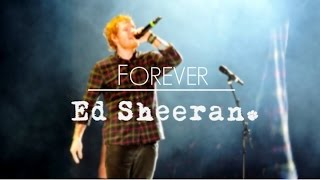 Forever (Live) - Ed Sheeran