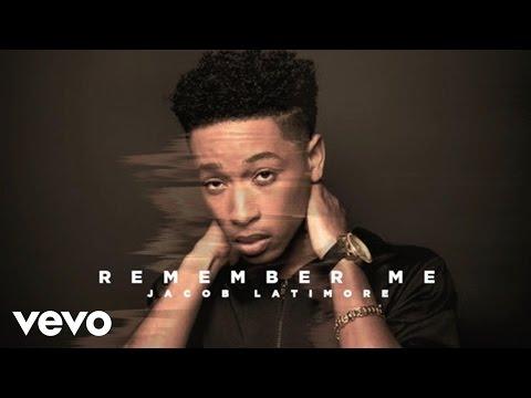 Jacob Latimore Remember Me Official Audio