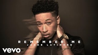 Jacob Latimore   Remember Me (Official Audio)