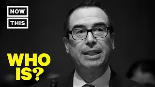 Who is Steven Mnuchin? – United States Secretary of the Treasury | NowThis