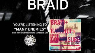 """""""Many Enemies"""" by Braid taken from Braid Balance and Composure split"""