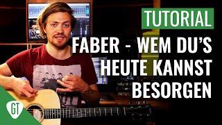 Faber   Wem Du's Heute Kannst Besorgen | Gitarren Tutorial Deutsch