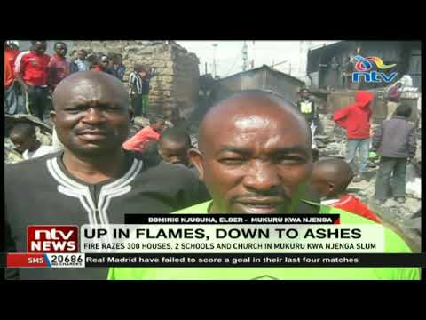 Fire razes 300 houses, 2 schools and church in Mukuru kwa Njenga slum