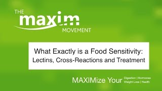 Food Sensitivities: Lectins, Cross-Reactive Allergies and Treatment