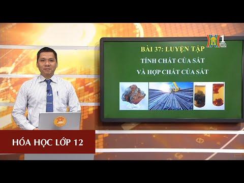 MÔN HÓA HỌC - LỚP 12 | BÀI 37: LUYỆN TẬP | 14H30 NGÀY 07.04.2020 (HANOITV)