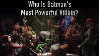 Who Is Batman's Most Powerful Villain? (In His Rogue's Gallery)
