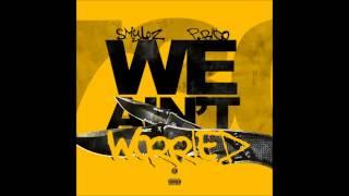 P.RICO x SMYLEZ - WE AINT WORRIED (730 REMIX)