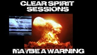 """Clear Spirit Sessions. """"AN EXTINCTION"""" - """"ASK FOR GOD""""...intense messages"""