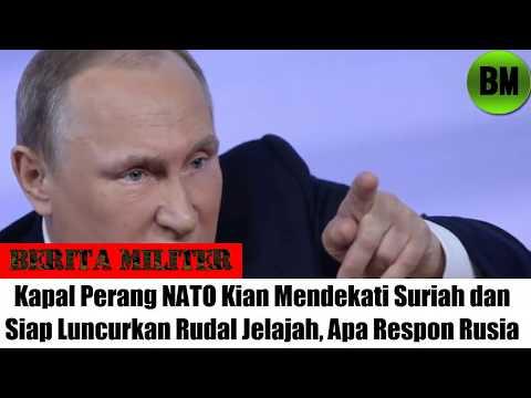 Berita Militer, Kapal Perang NATO Kian Mendekati Suriah dan Siap Luncurkan Rudal Jelajah