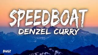 Denzel Curry   Speedboat (Lyrics)