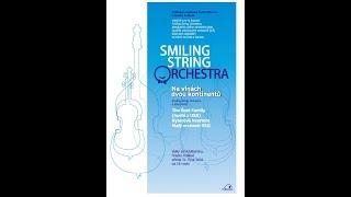Koncert - Na vlnách dvou koninentů - Smiling String Orchestra + The Šust family