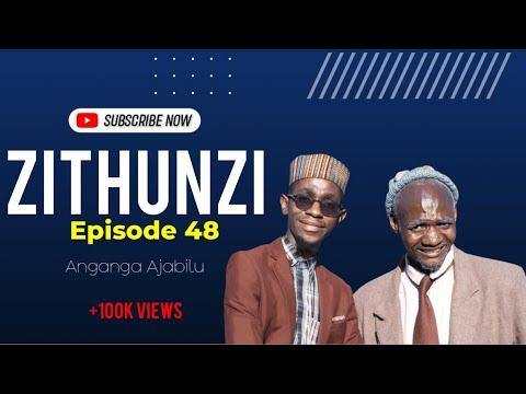 ZITHUNZI - Episode 48