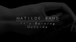 Matilde Band - It's Raining Outside (Audio)